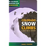 Colorado Snow Climbs: A Guide for All Seasons ~ Dave Cooper
