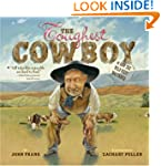 The Toughest Cowboy: Or How the Wild...