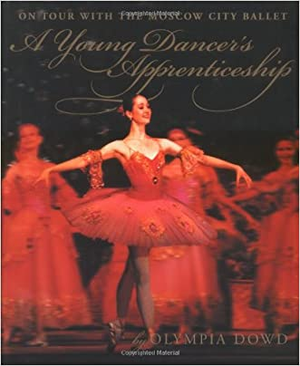 A Young Dancer's Apprenticeship written by Olympia Dowd