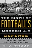 The Birth of Football's Modern 4-3 Defense: The Seven Seasons That Changed the NFL