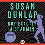 Not Exactly a Brahmin: A Jill Smith Mystery (       UNABRIDGED) by Susan Dunlap Narrated by Teri Clark Linden