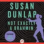 Not Exactly a Brahmin: A Jill Smith Mystery | [Susan Dunlap]