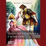La Gatta cenerentola e altre fiabe | Giambattista Basile,Luigi Capuana