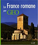 echange, troc Catherine Guigon - La France romane par GEO