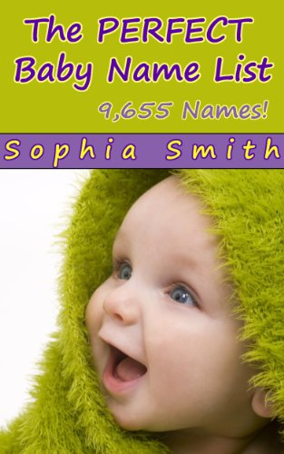 The Perfect Baby Name List: 9,655 Baby Names For Girls And Boys!