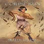 Corpse Run: A LitRPG Adventure: The Crucible Shard, Book 3 | Skyler Grant