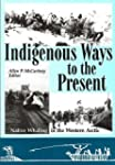 Indigenous Ways to the Present: Nativ...
