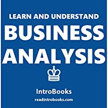 Learn and Understand Business Analysis Audiobook by  IntroBooks Narrated by Andrea Giordani