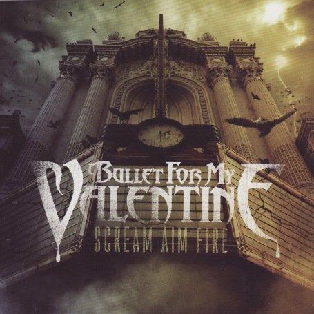 Bullet for My Valentine - Bullet For My Valentine - Scream Aim Fire - Zortam Music