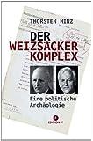 Der Weizsäcker-Komplex: Eine politische Archäologie (Edition JF)