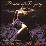 Velvet Darkness They Fear by Theatre of Tragedy [Music CD]