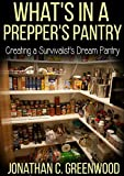Whats in a Preppers Pantry?: Creating a Survivalists Dream Pantry (Prepping to be a Prepper)