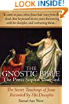 Gnostic Bible: The Pistis Sophia Unve...