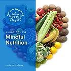 Mindful Nutrition Hörbuch von  Centre of Excellence Gesprochen von: Brian Greyson