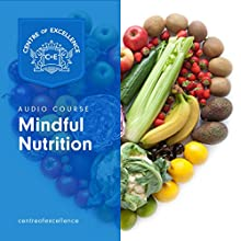 Mindful Nutrition Audiobook by  Centre of Excellence Narrated by Brian Greyson