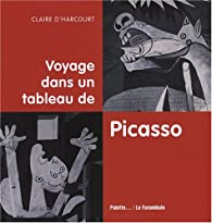 Voyage Dans Un Tableau De Picasso Claire D Harcourt Babelio