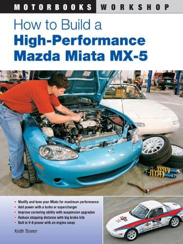 how-to-build-a-high-performance-mazda-miata-mx-5-motorbooks-workshop