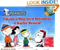 I Want a Dog for Christmas, Charlie Brown!  (Peanuts)
