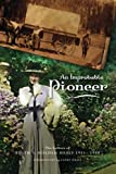 An Improbable Pioneer: The Letters of Edith S  Holden Healy 1911-1950