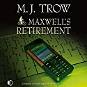 Maxwell's Retirement Audiobook by M. J. Trow Narrated by Peter Wickham