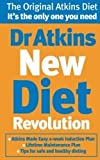 Dr Atkins New Diet Revolution: The No-hunger, Luxurious Weight Loss Plan That Really Works! by Atkins, Robert C New. edition (2003) Robert C Atkins