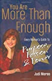 You Are More Than Enough: Every Womans Guide to Purpose, Passion and Power