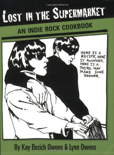 Lost in the Supermarket: An Indie Rock Cookbook