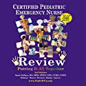 CPEN - Certified Pediatric Emergency Nurse Review, Putting It All Together: 1000 Review Questions Audiobook by Scott DeBoer Narrated by Scott DeBoer