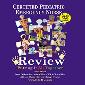 CPEN - Certified Pediatric Emergency Nurse Review, Putting It All Together: 1000 Review Questions Audiobook