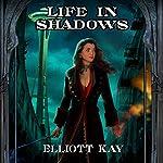 Life in Shadows | Elliott Kay