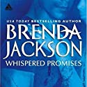 Whispered Promises Audiobook by Brenda Jackson Narrated by Pete Ohms