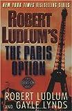 Robert Ludlum's the Paris Option (Ludlum, Robert, Covert-One Novels.)