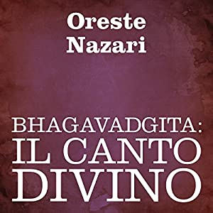 Bhagavadgita: Il canto divino [Bhagavad Gita: The Divine Song] Audiobook by  autore sconosciuto Narrated by Silvia Cecchini