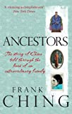 Ancestors: The Story of China Told through the Lives of an Extraordinary Family (1846041775) by Ching, Frank