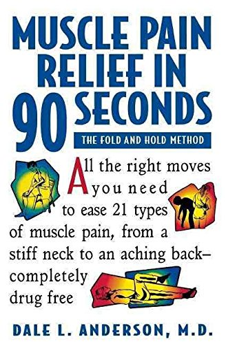[(Muscle Pain Relief in 90 Seconds - the Fold & Hold Method (Paper Only) : The Fold and Hold Method)] [By (author) Dale L. Anderson] published on (December, 1994)