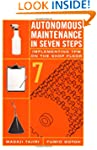 Autonomous Maintenance in Seven Steps...