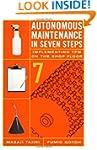 Autonomous Maintenance in Seven Steps...