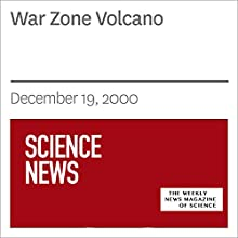 War Zone Volcano (       UNABRIDGED) by Society for Science & The Public Narrated by Mark Moran