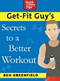 img - for Get-Fit Guy's Secrets to a Better Workout book / textbook / text book