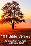 101 Bible Verses to Strengthen Your Faith and Inspire Belief