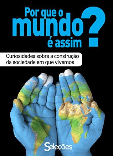 Seleções do Reader's Digest - Por que o mundo é assim? (Portuguese Edition)