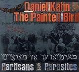 echange, troc Daniel Kahn & the Painted Bird - Partisans & Parasites