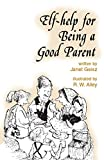 img - for Elf-help for Being a Good Parent book / textbook / text book