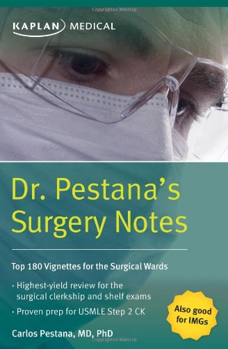 Dr. Pestana's Surgery Notes: Top 180 Vignettes for the Surgical Wards, by Dr. Carlos Pestana
