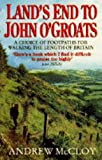 Land's End to John O' Groats: A Choice of Footpaths for Walking the Length of Britain