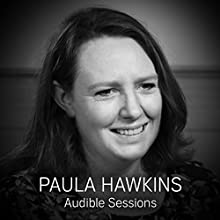 FREE: Audible Interview with Paula Hawkins: Audible Sessions Discours Auteur(s) : Paula Hawkins,  Audible Narrateur(s) : Paula Hawkins,  Audible