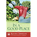 In a Good Place: A Novelby Rachel Johnson