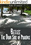Belize: The Dark Side of Paradise (En...