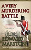 A Very Murdering Battle (Captain Rawson 5) (Caption Rawson) (0749011548) by Marston, Edward