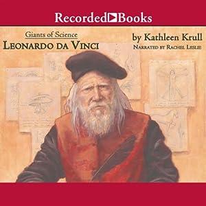 Giants of Science: Leonardo da Vinci | [Kathleen Krull]